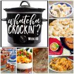 Whatcha Crockin' Wednesday – Week 40
