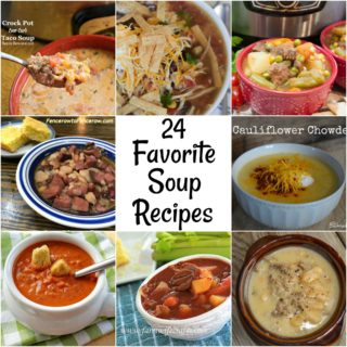 24 Favorite Soup Recipes to warm you up this winter and feed a crowd.